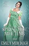 A Springtide Meeting: A Sweet Regency Romance (Seasons of Love Book 1)
