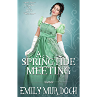 A Springtide Meeting: A Sweet Regency Romance (Seasons of Love Book 1) (English Edition)