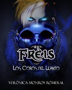 Freis. Los Coros del Llanto (Spanish Edition)