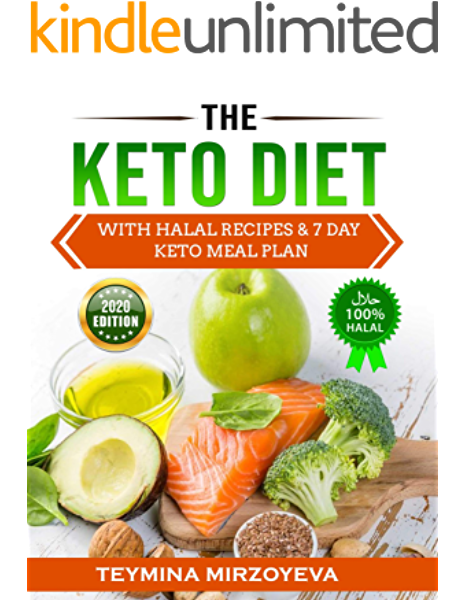 The Keto Diet With Halal Recipes 7 Day Keto Meal Plan Kindle Edition By Mirzoyeva Dr Teymina Suleimanov Mame Alan Cookbooks Food Wine Kindle Ebooks Amazon Com