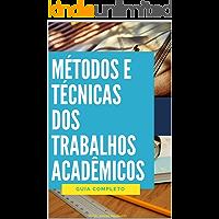Métodos e Técnicas dos Trabalhos Acadêmicos: Guia Completo