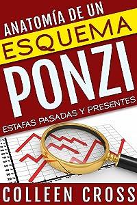 Anatomía de un esquema Ponzi: Estafas pasadas y presentes (Spanish Edition)