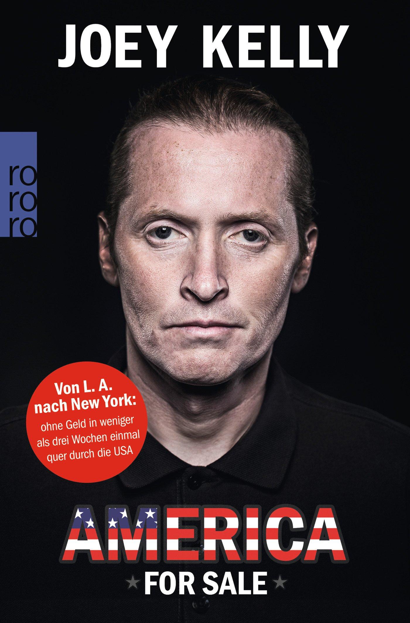 America for Sale: Von L. A. nach New York: ohne Geld in weniger als drei Wochen einmal quer durch die USA Taschenbuch – 1. Oktober 2014 Joey Kelly Ralf Hermersdorfer Rowohlt Taschenbuch 3499629313