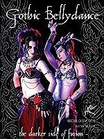 Gothic Bellydance - Dark Fantasy belly dance performances