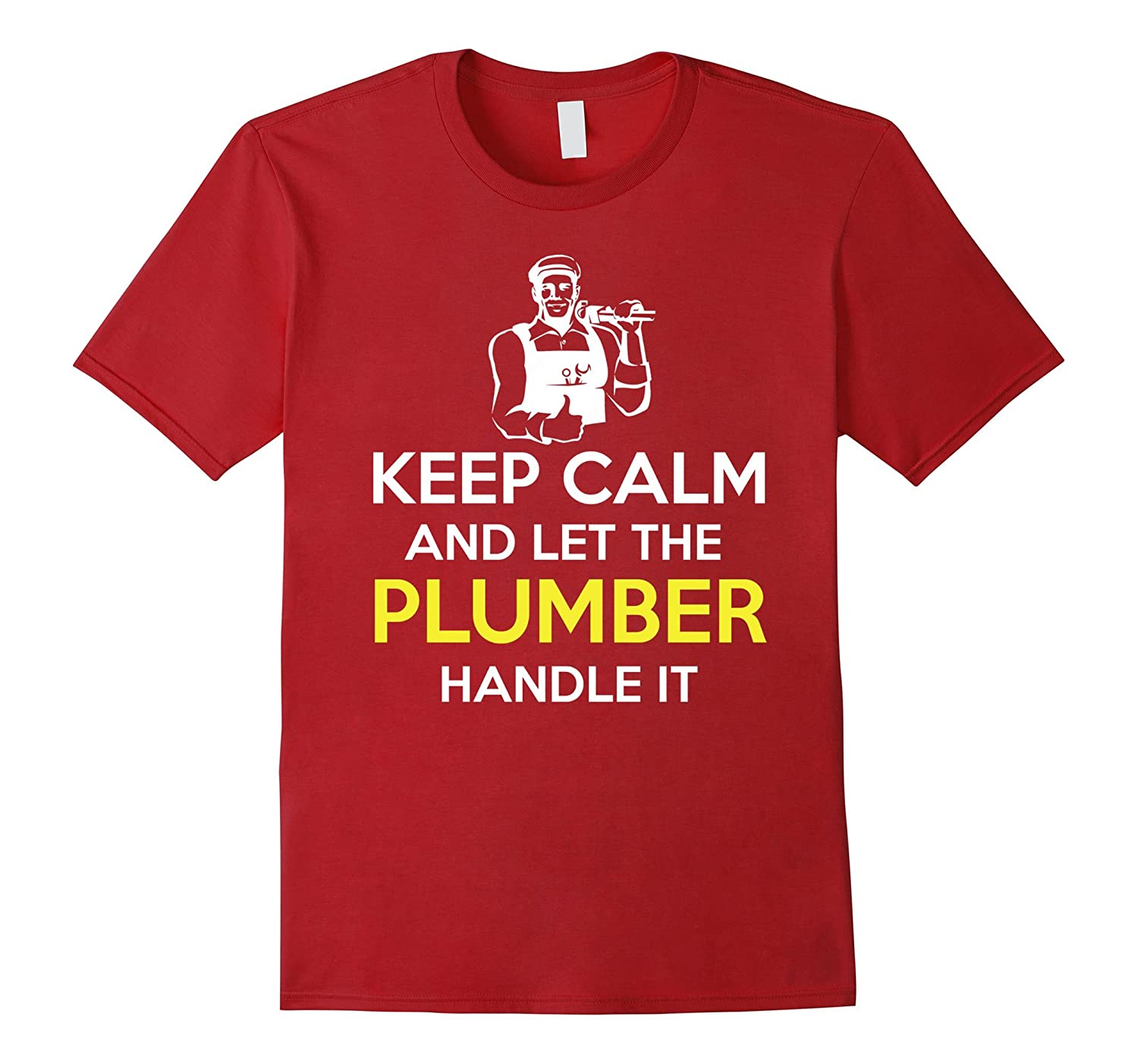 Plumber T-shirt - Keep Calm and let the Plumber handle it-TD