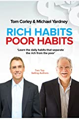 Rich Habits Poor Habits: Discover why the rich keep getting richer and how you can join their ranks Kindle Edition