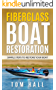 Fiberglass Boat Restoration: Simple Steps to Restore Your Boat (English Edition)