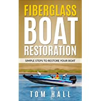 Fiberglass Boat Restoration: Simple Steps to Restore Your Boat