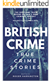 BRITISH CRIME: True Crime Stories (English Edition)