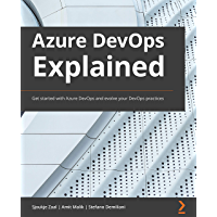 Azure DevOps Explained: Get started with Azure DevOps and evolve your DevOps practices (English Edition)