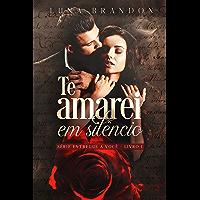 Te Amarei em Silêncio (Entregue a Você Livro 1)