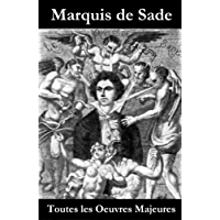 Toutes les Oeuvres Majeures du Marquis de Sade