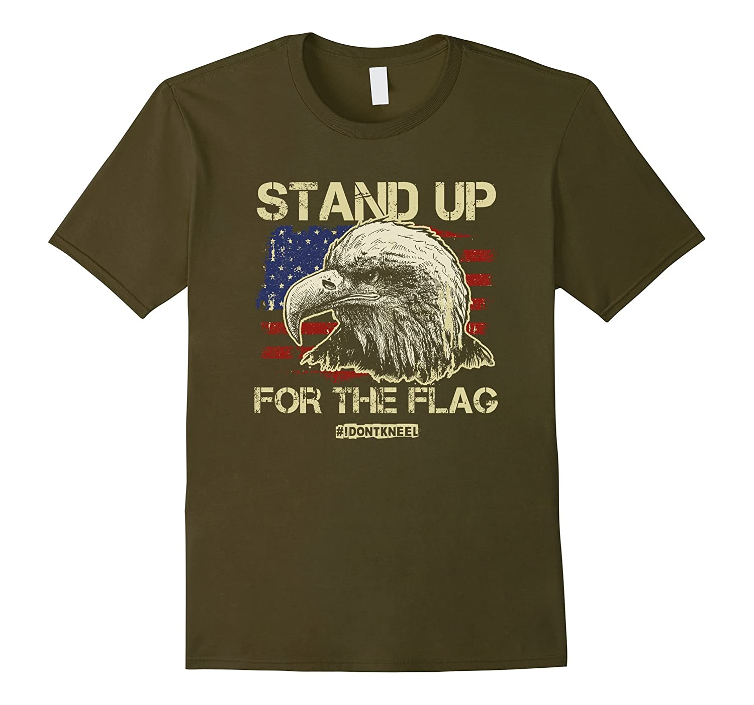Stand Up For the Flag! I Don't Kneel! Patriotic American Tee-BN