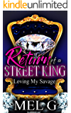 Return of a Street King: Loving My Savage