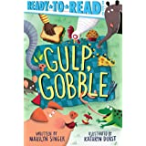 Gulp, Gobble: Ready-to-Read Pre-Level 1 (Ready-to-Reads)