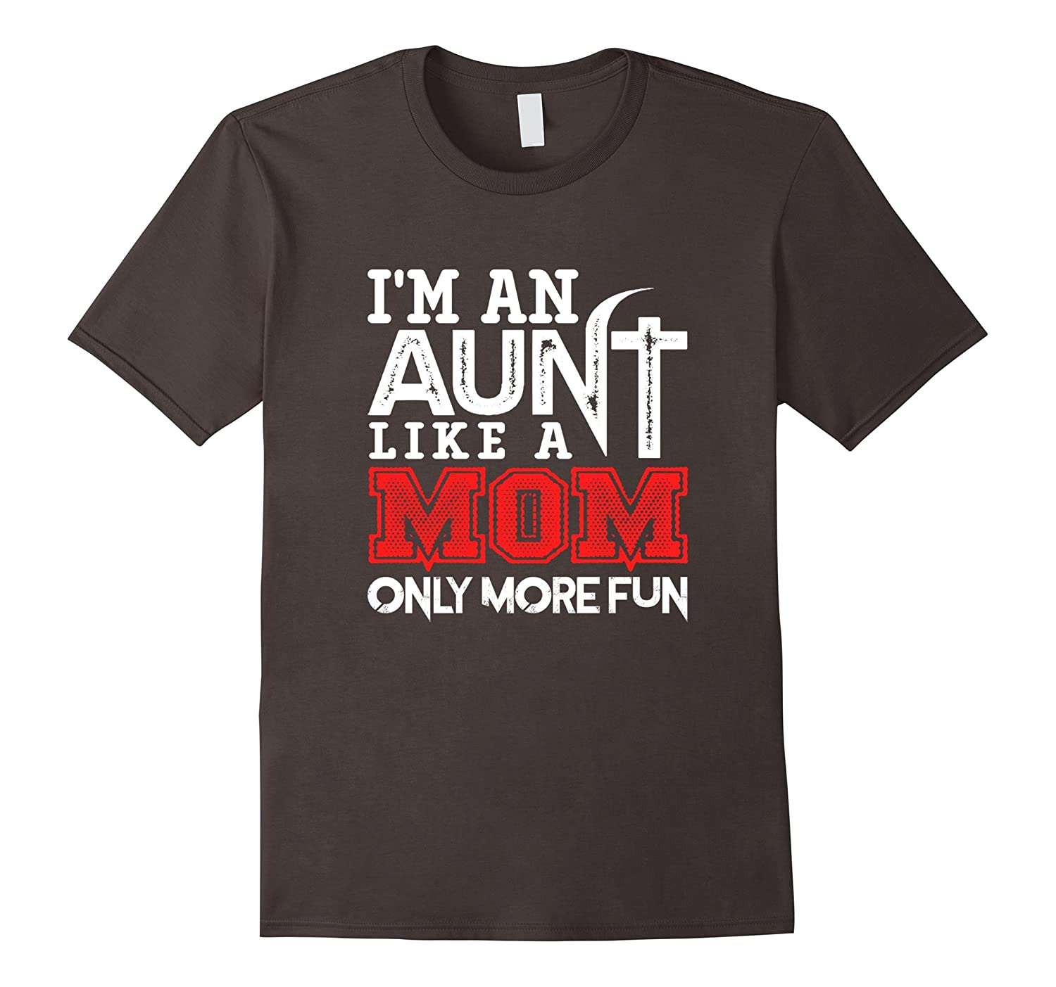 I'm an aunt like a mom only more fun shirts-CL
