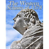 The Western Schism of 1378: The History and Legacy of the Papal Schism that Split the Catholic Church (English Edition)