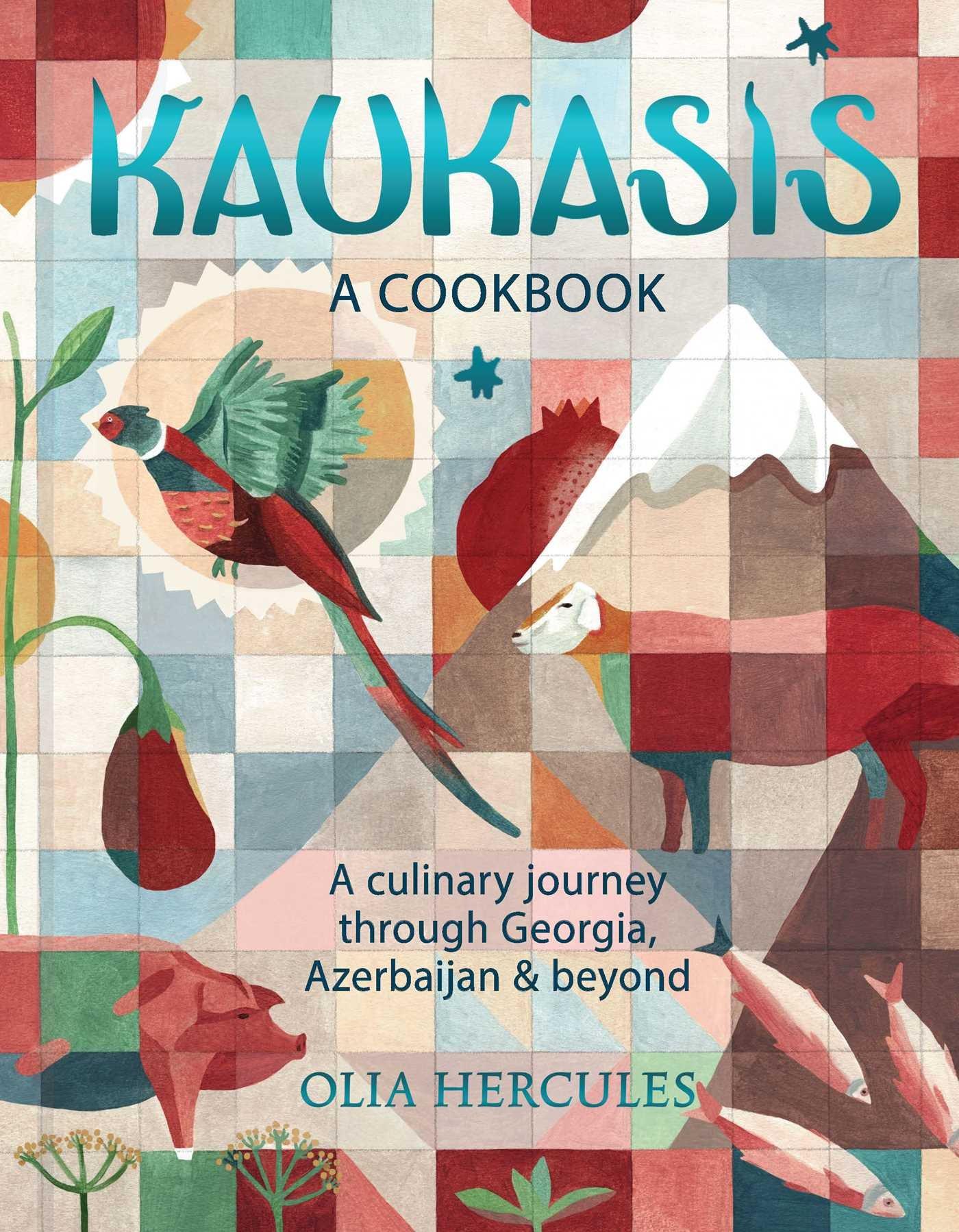 Kaukasis: A Culinary Journey Through Georgia Azerbaijan & Beyond