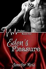 Eden's Pleasure (Pulse Book 1) Kindle Edition
