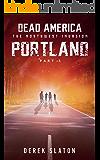 Dead America - Portland Pt. 5 (Dead America - The Northwest Invasion Book 2)