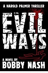 Evil Ways (A Harold Palmer Thriller Book 1) Kindle Edition