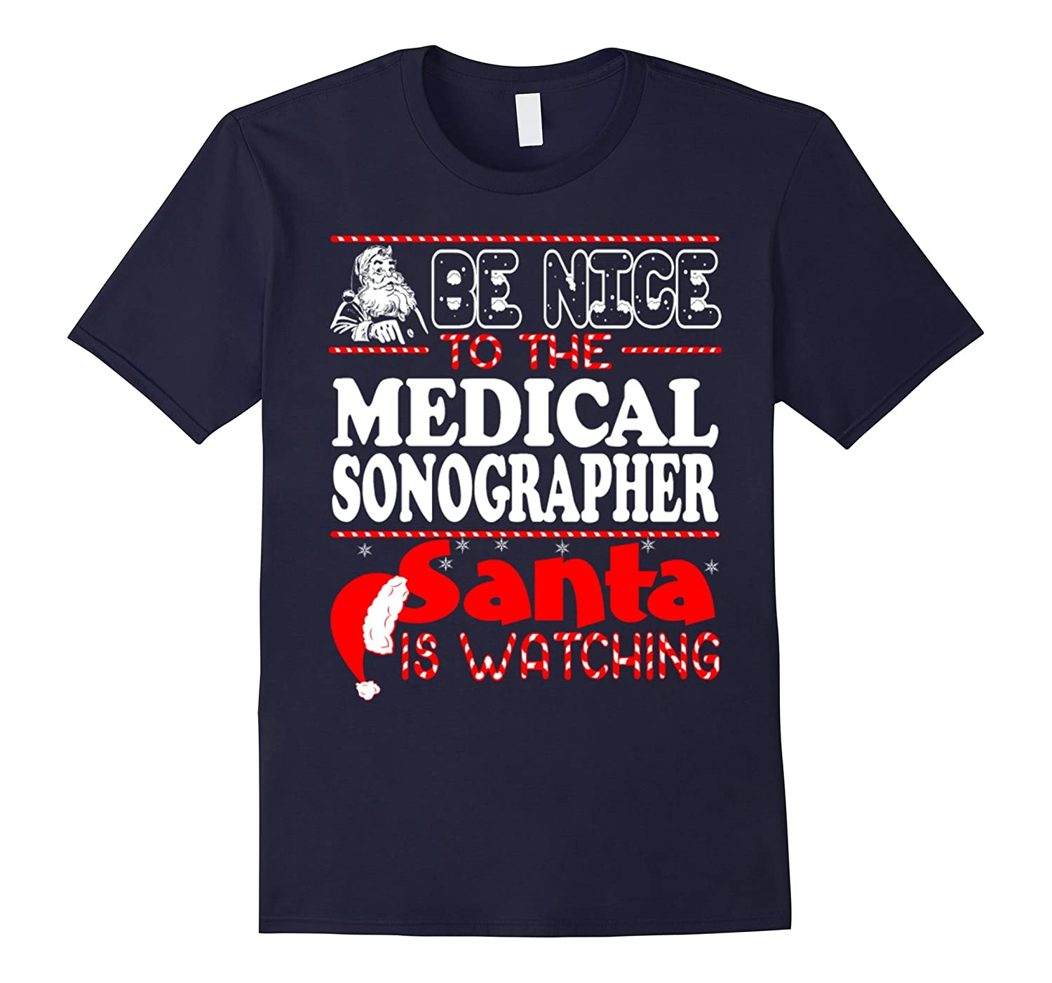 Be Nice To The Medical Sonographer Santa Is Watching T-shirt-Art