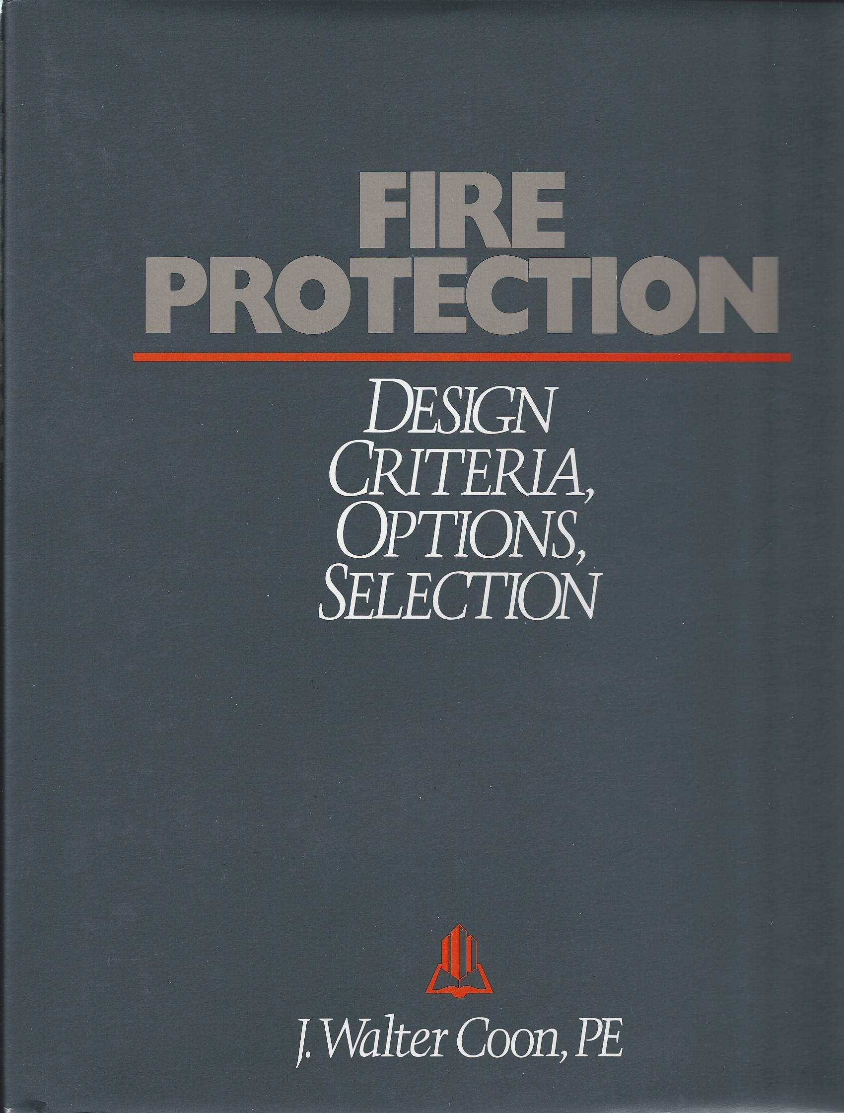 Fire Protection: Design Criteria, Options, Selection