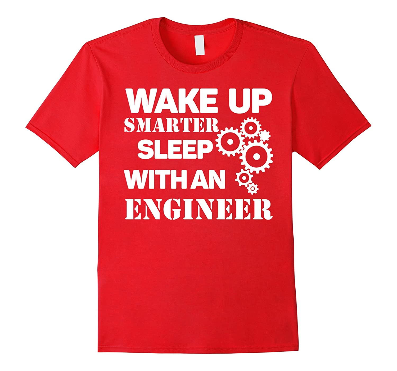 Wake Up Smarter Sleep With Engineer T-shirt Engineer Wife Gi-FL