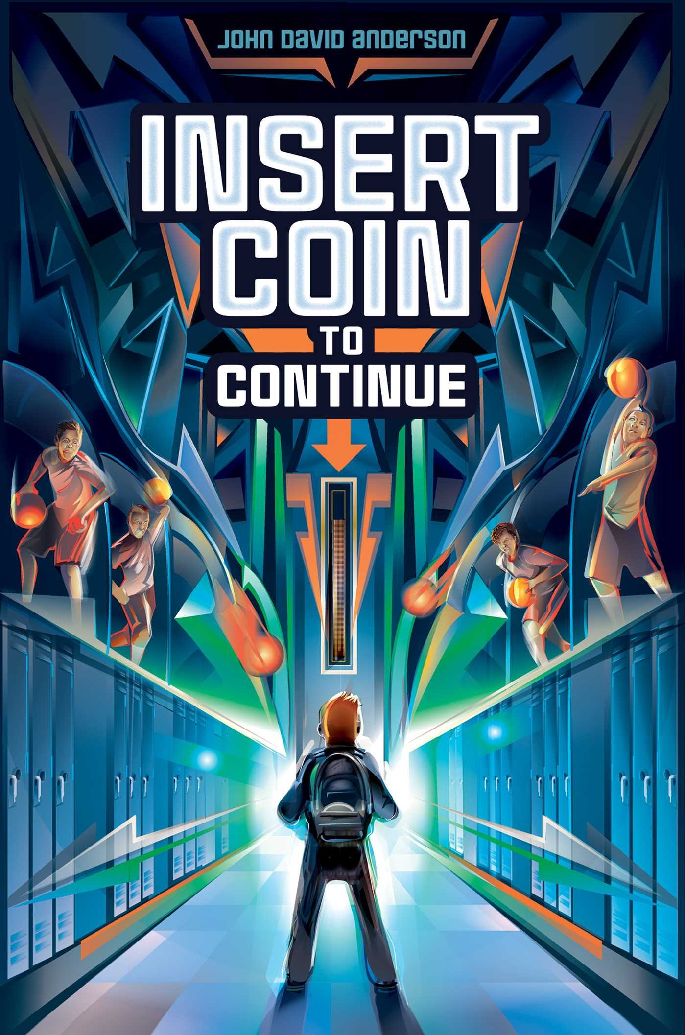 Insert Coin to Continue: John David Anderson: 9781481447041 ...