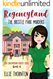Regencyland: The Bristle Park Murders (The Contemporary Reboot Series)