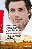 Dans les yeux d'un Fortune - Pour l'amour de Rose : Série Le destin des Fortune (Passions)