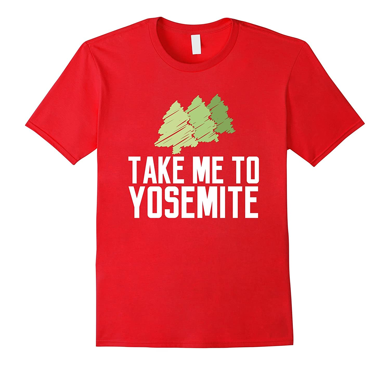 Take me to Yosemite Love Park Green National Campus T-shirt-TH