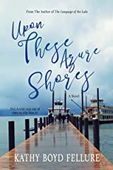 Upon These Azura Shores (On the Water's Edge Tahoe Trilogy Book 3) Kindle Edition