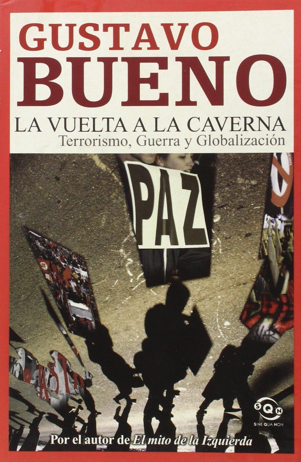 La vuelta a la caverna terrorismo, Guerra y globalizacion: Amazon.es: Bueno, Gustavo: Libros