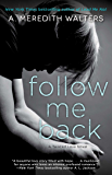 Follow Me Back (Twisted Love Book 2)