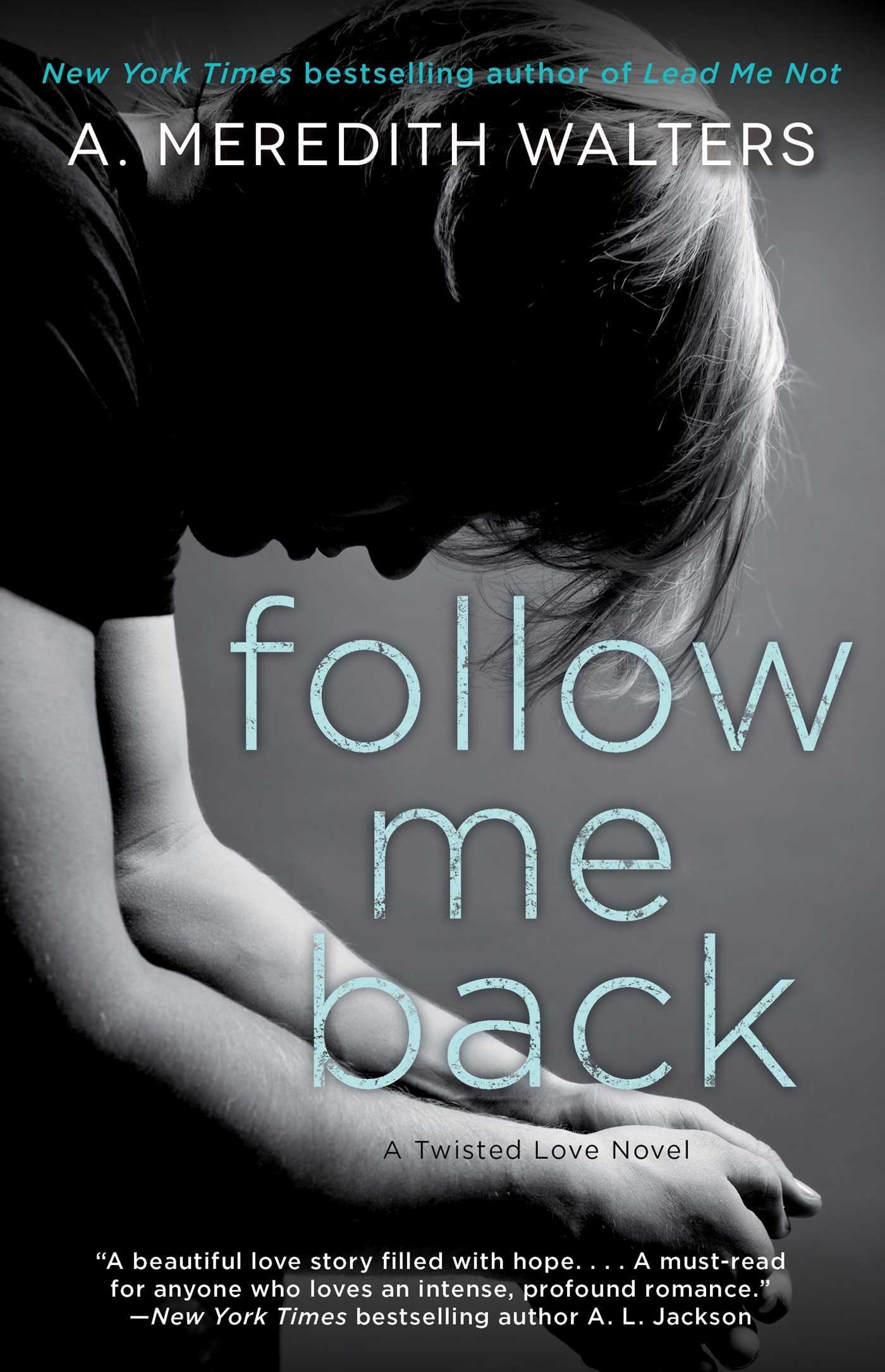 Read Online Follow Me Back (Twisted Love) pdf