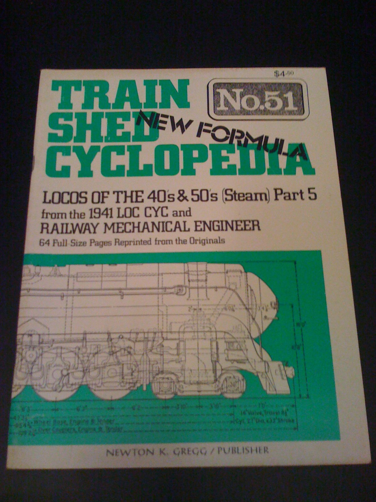 Train Shed Cyclopedia No. 51: Locos of the 40's and 50's (Steam) Part 5 from the 1941 LOC CYC and Railway Mechanical Engineer