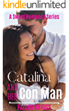 Catalina And Her Con Man (A Sweet Romance Series Book 1)