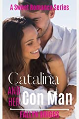 Catalina And Her Con Man (A Sweet Romance Series Book 1) Kindle Edition