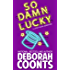 So Damn Lucky (The Lucky O'Toole Vegas Adventure Series Book 3)