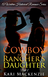 The Cowboy and the Rancher's Daughter Book 2 (Western Historical Romance Series)