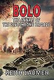 Bolo: The Annals of the Dinochrome Brigade