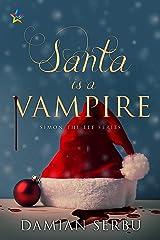 Santa is a Vampire Kindle Edition