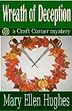 WREATH OF DECEPTION (Craft Corner Mysteries Book 1)