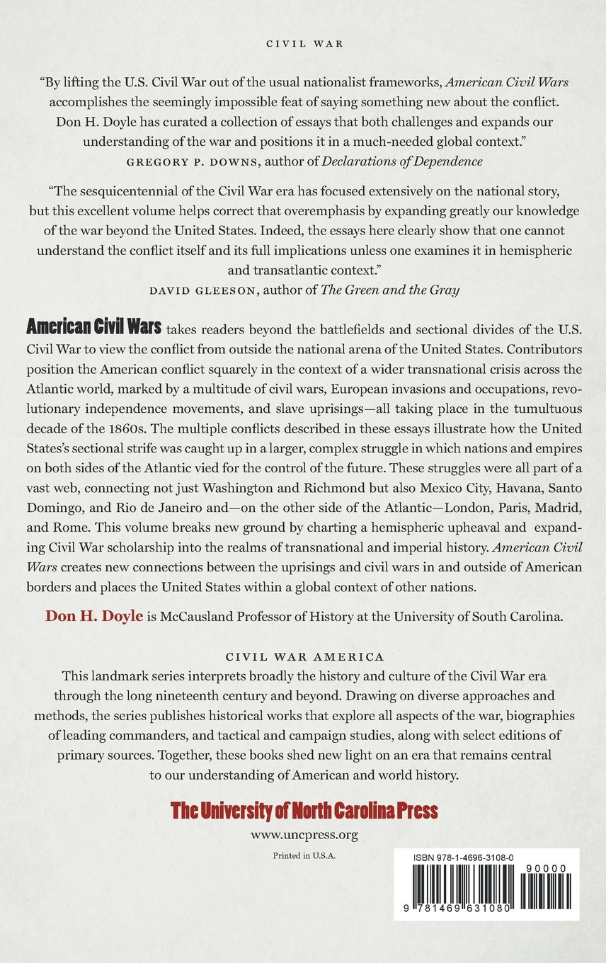 american civil wars the united states latin america europe and american civil wars the united states latin america europe and the crisis of the 1860s civil war america don h doyle 9781469631080 com