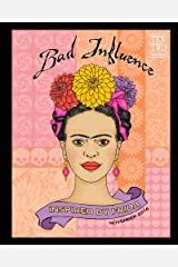 Bad Influence - November 2016: Inspired by Frida Kindle Edition