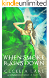 When Smoke Rains Down: Young Adult Paranormal Angel Romance (Kingdom Come Book 2)