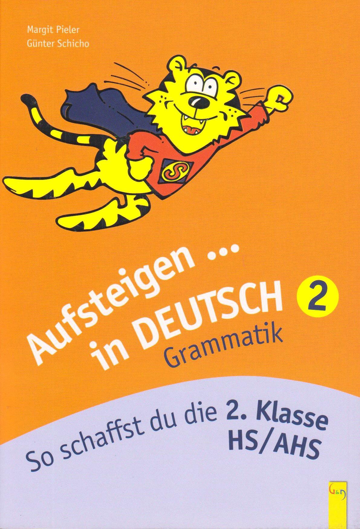 Aufsteigen in Deutsch - Grammatik 2: So schaffst du die 2. Klasse HS/AHS (Aufsteigen / Lernhilfen für HS/AHS Unterstufe und AHS Oberstufe)