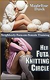 Her Futa Knitting Circle: Neighborly Futa-on-Female Training