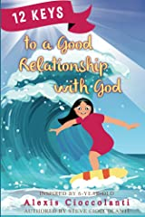 12 Keys to a Good Relationship with God Kindle Edition